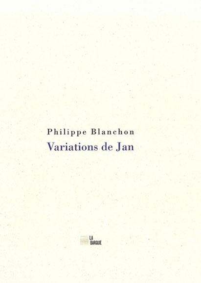 Philippe Blanchon Variations de Jan livre couverture éditions La Barque