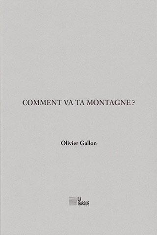 Olivier Gallon Comment va ta montagne?