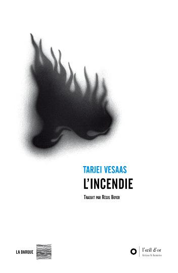 Livre Tarjei Vesaas L'incendie éditions La Barque