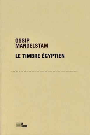 Ossip Mandelstam Le timbre égyptien éditions La barque