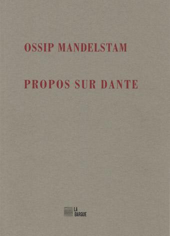 Ossip Mandelstam Propos sur Dante éditions La Barque
