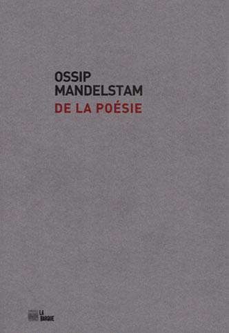 Ossip Mandelstam De la Poésie éditions La Barque