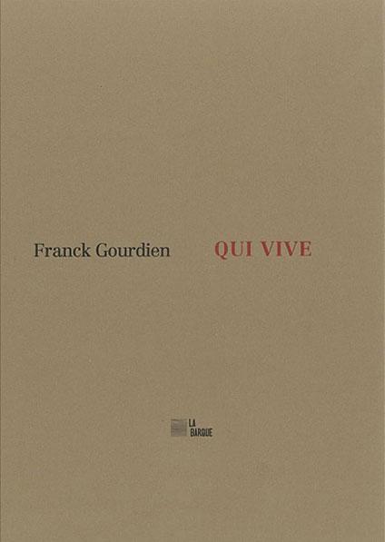 Franck Gourdien livre Qui vive éditions La Barque