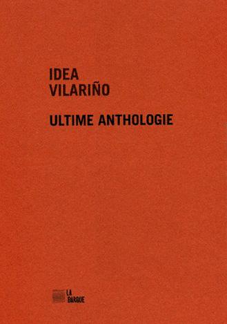 Livre Idea Vilarino Ultime anthologie éditions La Barque