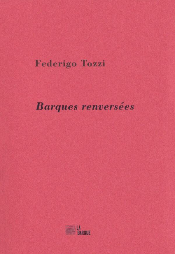 Federigo Tozzi Barques renversées éditions La Barque